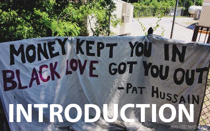"The word ""Introduction"" over a sign with Pat Hussain's quote ""Money kept you in black love got you out."""